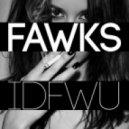 Fawks -  I Don\'t Fawks With You   (Original Mix) (BigSeanE40)