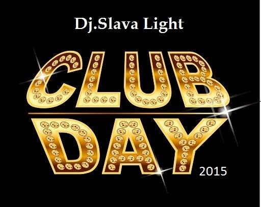 Dj Slava Light - Club Day ()