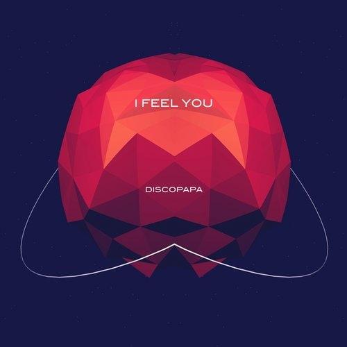 Discopapa - I Feel You (Original Mix)