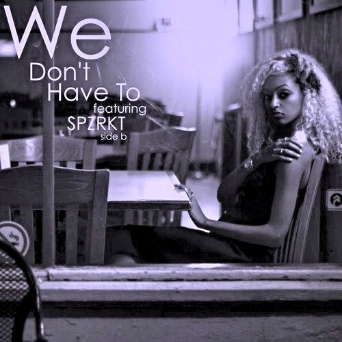 Melat  feat. SPZRKT  - We Don\'t Have To (Payton Long Remix)