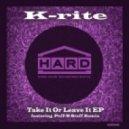 K-rite - Take It Or Leave It (Original Mix)