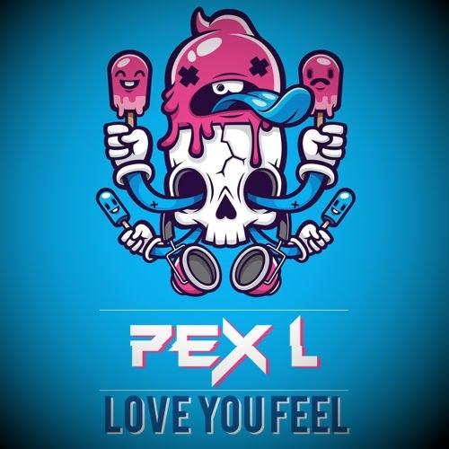 Pex L - Love You Feel (Original mix)