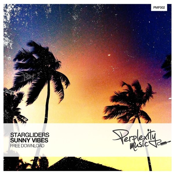 Stargliders - Sunny Vibes (Original Mix)
