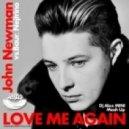 John Newman - Love Me Again (DJ AlexMINI Mash 2015) (DJ AlexMINI Mash 2015 [MOUSE-P])