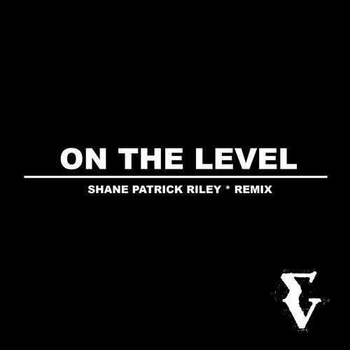 Afreakwent, Lulu Fonda, Shane Patrick Riley - On The Level (Shane Patrick Riley Remix)