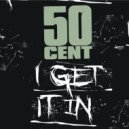 50 Cent - I Get It In (Mars3ll Remix)