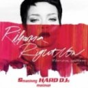 Rihanna, Mike Hawkins & JETFIRE - Right Now (Smashing HARD DJs Mashup)
