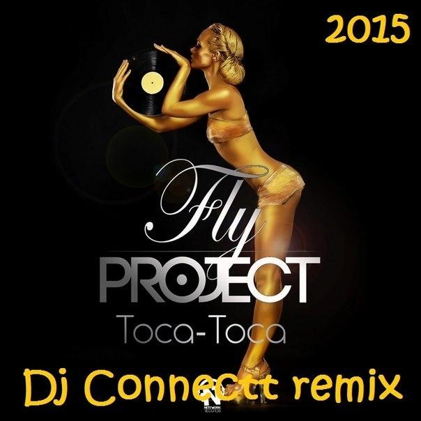 Fly Project - Toca Toca (Dj Connectt remix)