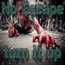 No Escape - Turn It Up (Original mix)