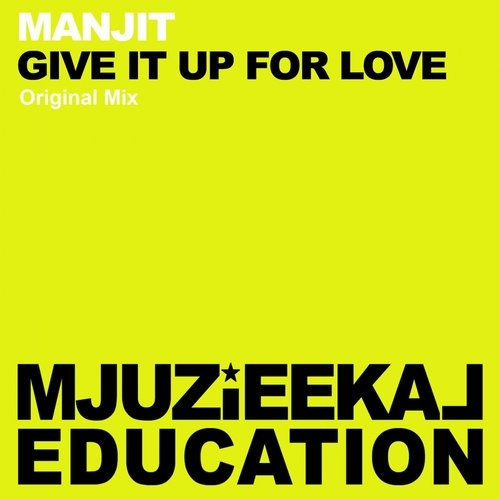 Manjit - Give It Up For Love (Original Mix)