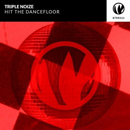Triple Noize - Hit The Dancefloor (Original Mix)