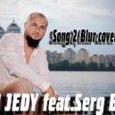 DJ JEDY feat Serg Beat - Song 2 (Blur cover 2015)