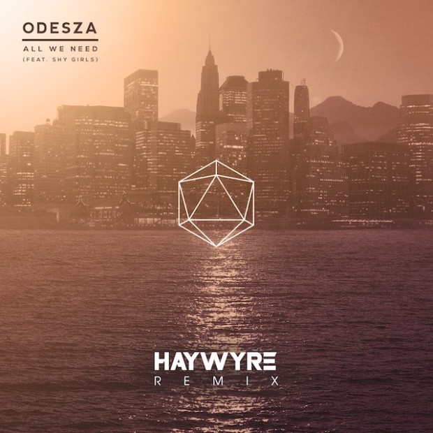 ODESZA feat. Shy Girls - All We Need (Haywyre Remix)