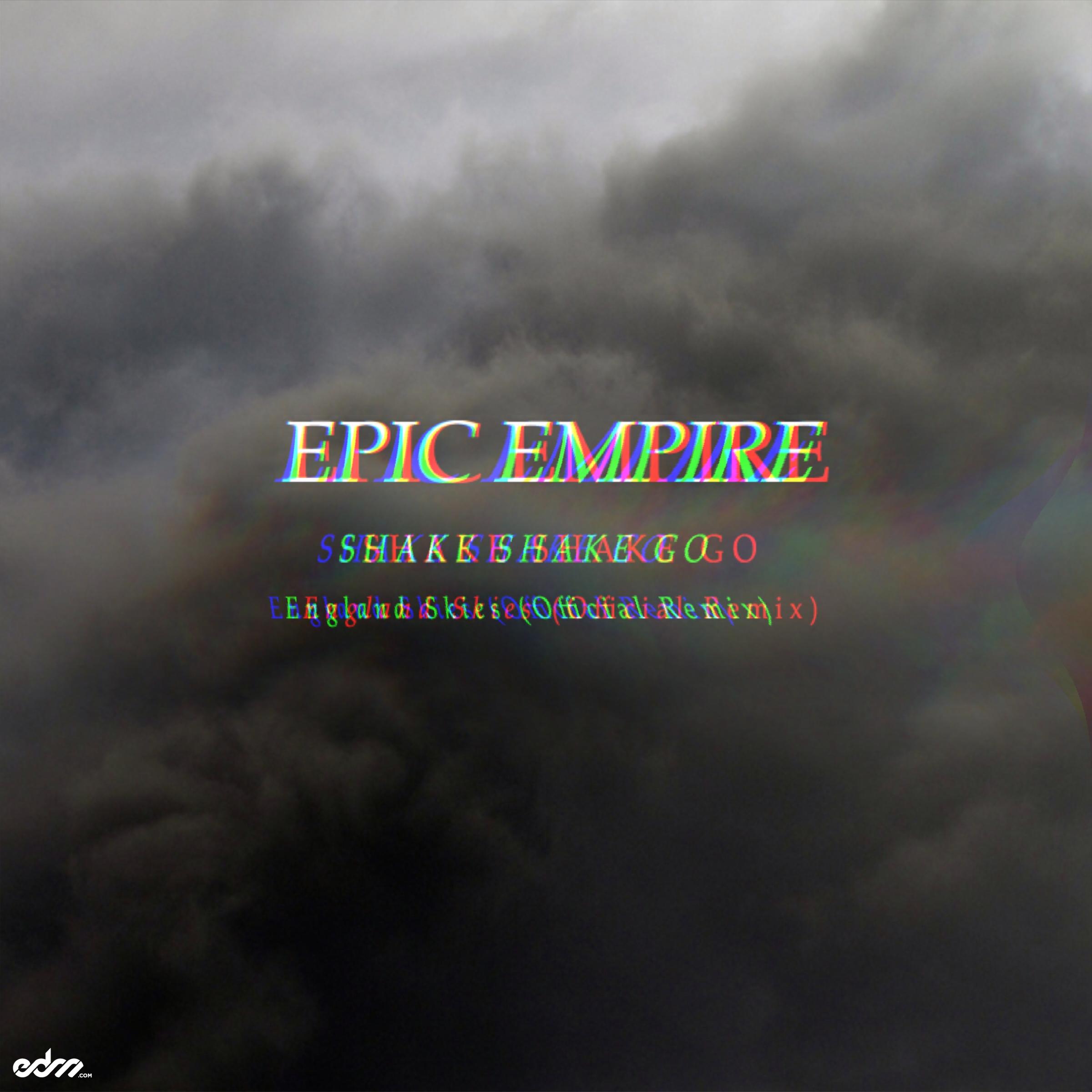 Shake Shake Go - England Skies (Epic Empire Remix)