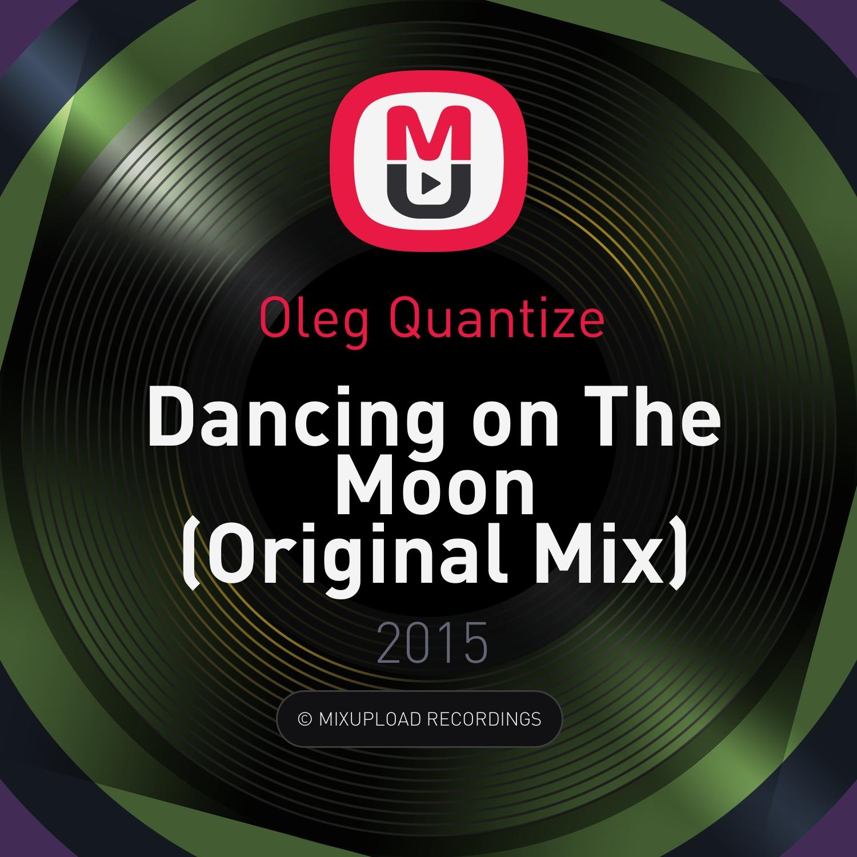 Oleg Quantize - Dancing on The Moon (Original Mix)