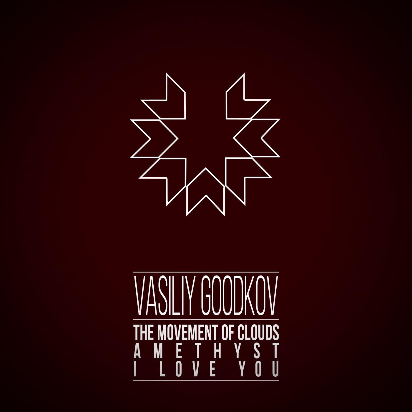 Vasiliy Goodkov - Amethyst (Original Mix)