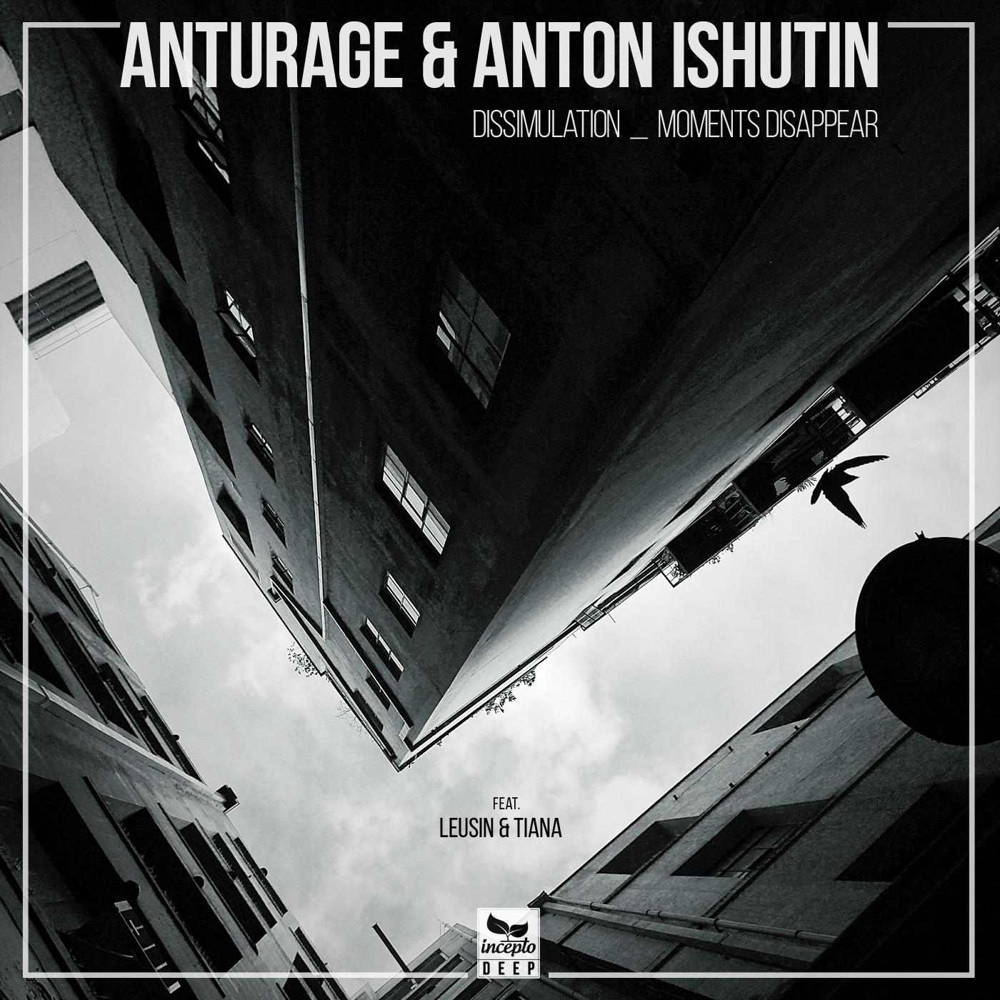 Anturage & Anton Ishutin, Tiana - Moments Disappear (Original Mix)