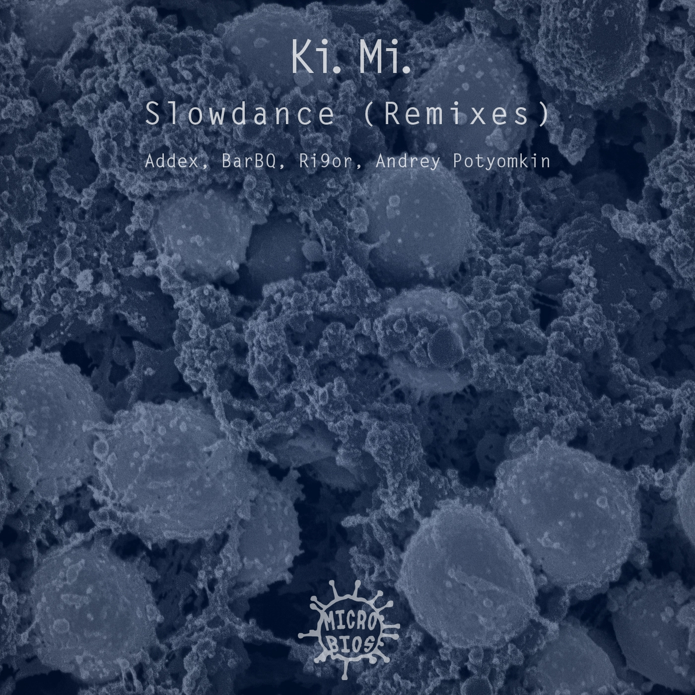 Ki.Mi. - Slowdance (BarBQ Remix)
