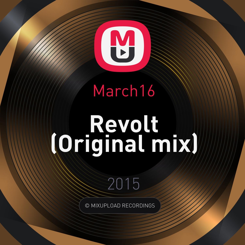 March16 - Revolt (Original mix)