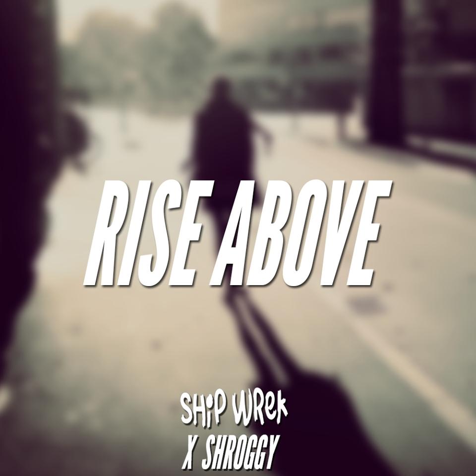 Ship Wrek & Shroggy  - Rise Above (Original mix)