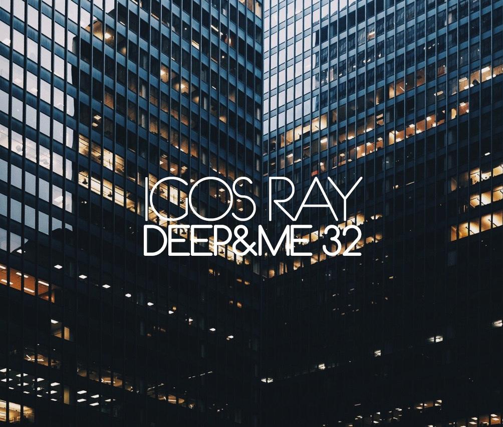 Igos Ray - DEEP&ME 32 ()