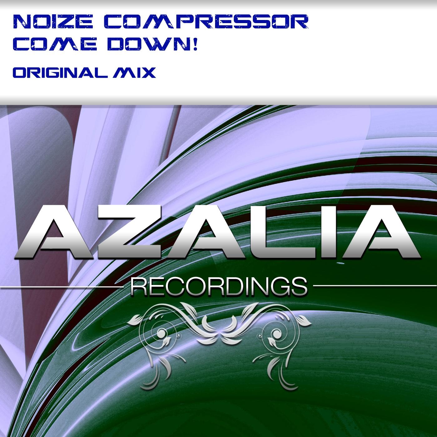 Noize Compressor - Come Down! (Original Mix)