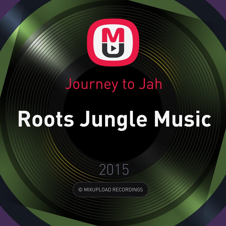 Journey to Jah - Roots Jungle Music  (Original mix)