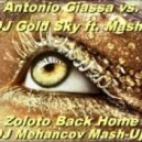 Antonio Giacca vs.DJ Gold Sky feat Masha - Zoloto Back Home (DJ Mehancov Mash-Up)