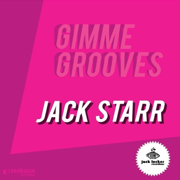 Jack Starr - Gimme Grooves (Original Mix)