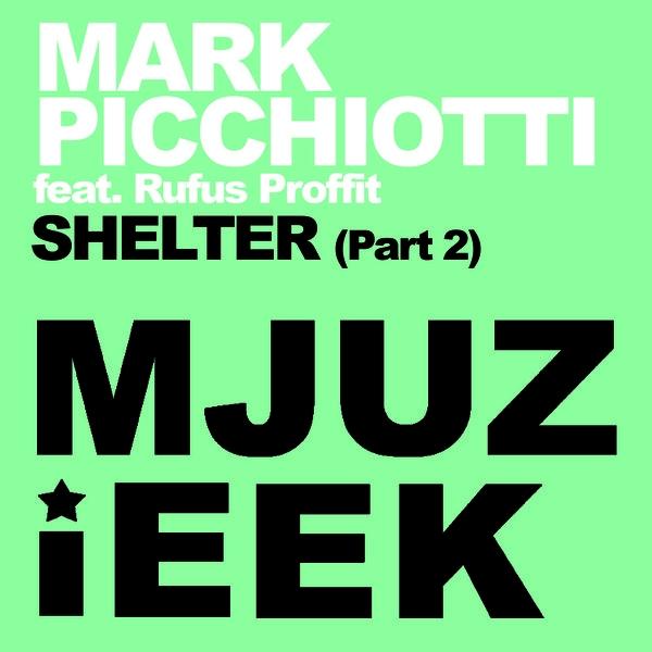 Mark Picchiotti, Rufus Proffit - Shelter (Mark Picchiotti Nu disco dub)