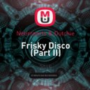 Netimports & Dutchie - Frisky Disco (Part II)