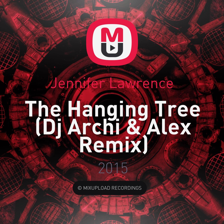 Jennifer Lawrence  - The Hanging Tree (Dj Archi & Alex Remix) (Dj Archi & Alex Remix)
