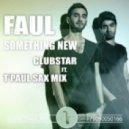 Faul - Something New (ClubStar ft.T\'Paul Sax Mix)