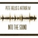 Pete Bellis & Arthur M - Into The Sound (Original Mix)