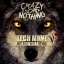 Tech N9ne - Big Bad Wolf (Crazy or Nothing Remix)
