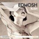 Edmosh - Rush (Original Mix)
