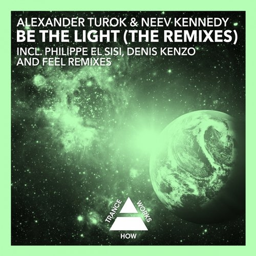 Alexander Turok & Neev Kennedy - Be The Light (Feel Remix)
