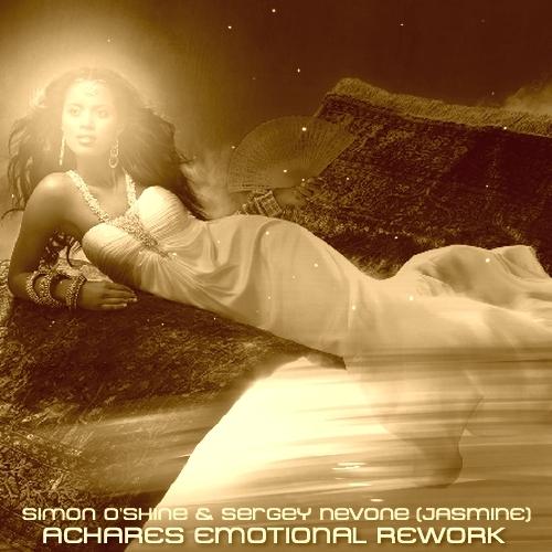 Simon O\'Shine & Sergey Nevone - Jasmine (ACHARES Emotional Rework)