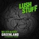 Krot, Nelver - Greenland (Original Mix)