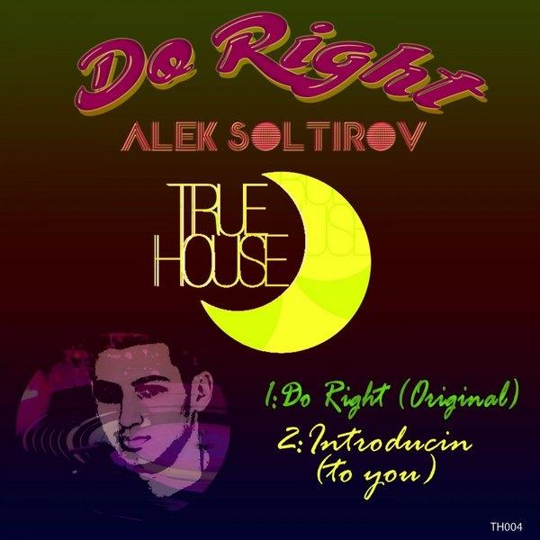 Alek Soltirov - Do Right (Original mix)