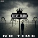 Lucky Bravo - No Time (Original Mix)
