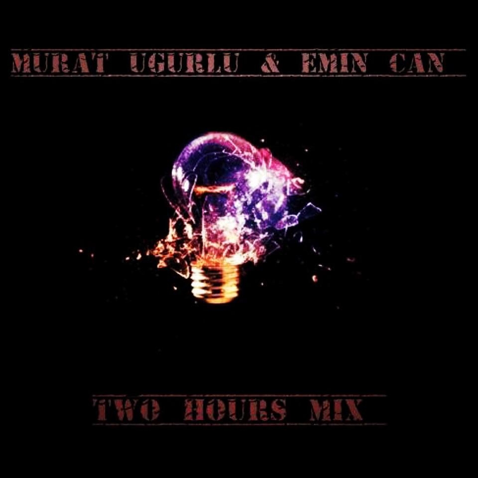 Murat Ugurlu B2B Emin Can - 120 Min Mix ()