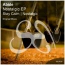 Abide - Stay Calm (Original Mix)