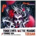 Tzesar - Together Were Magic (Original Mix)