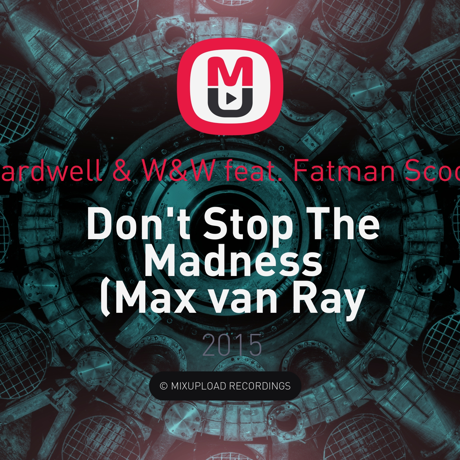 Hardwell & W&W feat. Fatman Scoop - Don\'t Stop The Madness (Max van Ray Bootleg)