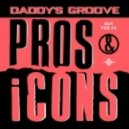 Daddy\'s Groove - Pros & iCons (Main Mix)
