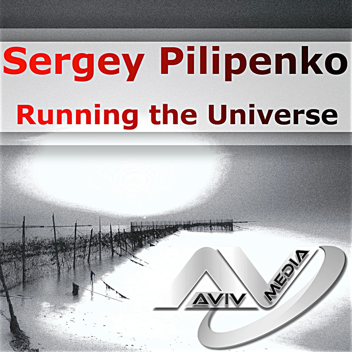 Sergey Pilipenko - Running the Universe (Original Mix)