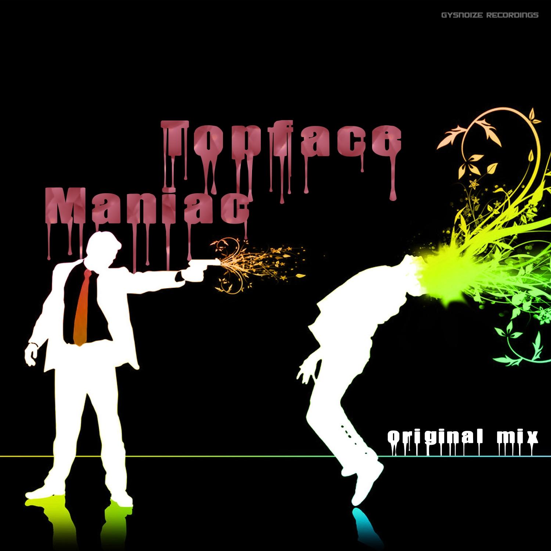 Topface - Maniac (Original Mix)
