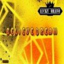 Lucky Bravo - Believe Dream (Original Mix)