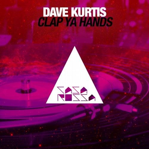 Dave Kurtis - Clap Ya Hands (Original Mix)